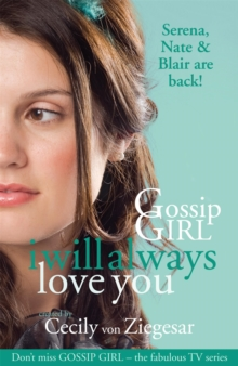 Gossip Girl: I Will Always Love You, Paperback Book