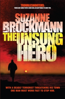 The Unsung Hero: Troubleshooters 1, Paperback Book