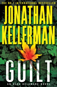 Guilt (Alex Delaware series, Book 28) : A compulsively intriguing psychological thriller, Paperback / softback Book