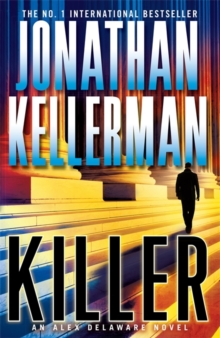 Killer (Alex Delaware Series, Book 29) : A riveting, suspenseful psychological thriller, Hardback Book