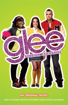 Glee: Foreign Exchange, Paperback Book