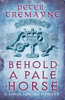 Behold A Pale Horse (Sister Fidelma Mysteries Book 22), Paperback Book