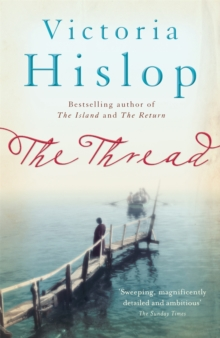 The Thread : 'Storytelling at its best' from million-copy bestseller Victoria Hislop, Paperback / softback Book