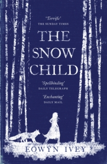 The Snow Child : The Richard and Judy Bestseller, Paperback / softback Book