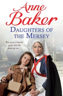 Daughters of the Mersey : War Rips a Family Apart, but Life Must Go on..., Paperback Book