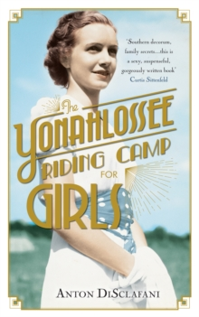 The Yonahlossee Riding Camp for Girls, Hardback Book