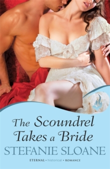 The Scoundrel Takes A Bride: Regency Rogues Book 5, Paperback / softback Book