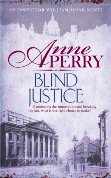 Blind Justice (William Monk Mystery, Book 19) : A dangerous hunt for justice in a thrilling Victorian mystery, Paperback / softback Book