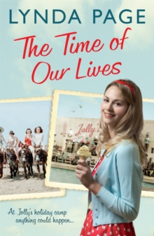 The Time of Our Lives : At Jolly's Holiday Camp, anything could happen... (Jolly series, Book 1), Paperback Book