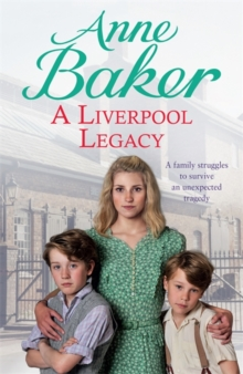 A Liverpool Legacy : An Unexpected Tragedy Forces a Family to Fight for Survival..., Hardback Book