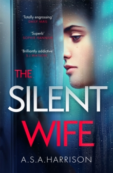 The Silent Wife: The gripping bestselling novel of betrayal, revenge and murder, EPUB eBook