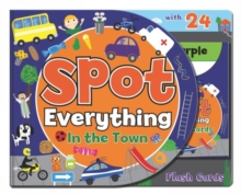 Spot Everything Book - Town : Spot Everything with Flash Cards, Hardback Book