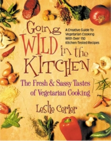 Wild in the Kitchen : The Fresh and Sassy Tastes of Vegetarian Cooking, Paperback Book