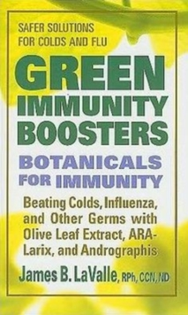 Green Immunity Boosters : Botanicals for Immunity, Paperback / softback Book