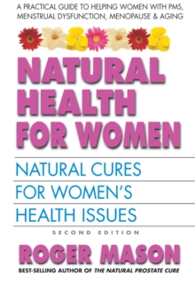 Natural Health for Women : Natural Cures for Women's Health Issues, Paperback / softback Book