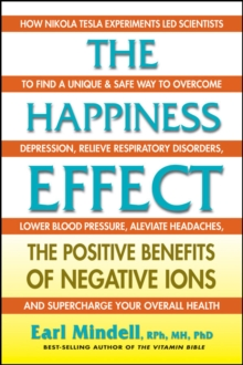 The Happiness Effect : The Positive Benefits of Negative Ions, Paperback / softback Book