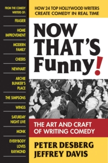 Now Thats Funny! : The Art and Craft of Writing Comedy, Paperback / softback Book