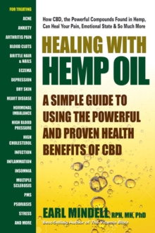 Healing with Hemp Oil : A Simple Guide to Using the Powerful and Proven Health Benefits of Cbd, Paperback / softback Book