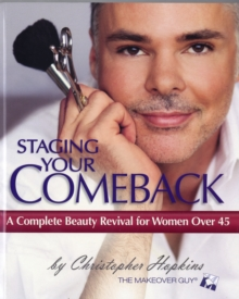 Staging Your Comeback : A Complete Beauty Revival for Women Over 45, Paperback / softback Book