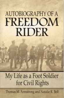 Autobiography of a Freedom Rider : My Life as a Foot Soldier for Civil Rights, Paperback / softback Book
