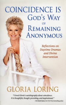 Coincidence is God's Way of Remaining Anonymous : Reflections on Daytime Dramas and Divine Intervention, Paperback Book