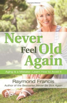 Never Feel Old Again, Paperback / softback Book