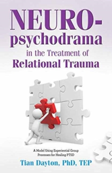 Neuropsychodrama in the Treatment of Relational Trauma, Paperback / softback Book