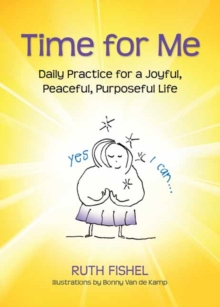 Time for Me : Daily Readings for a Joyful, Peaceful, Purposeful Life, Paperback Book