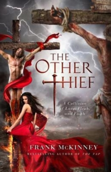 The Other Thief : A Collision of Love, Flesh, and Faith, Hardback Book