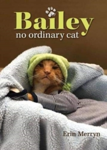 Bailey, No Ordinary Cat, Hardback Book