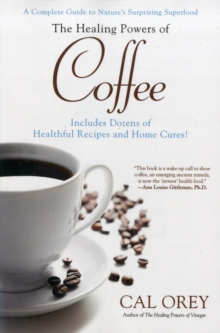 The Healing Powers Of Coffee, Paperback / softback Book