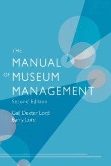 The Manual of Museum Management, Hardback Book