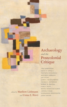 Archaeology and the Postcolonial Critique, EPUB eBook