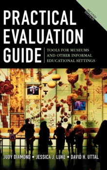 Practical Evaluation Guide : Tools for Museums and Other Informal Educational Settings, Hardback Book