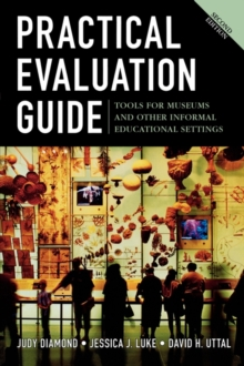 Practical Evaluation Guide : Tools for Museums and Other Informal Educational Settings, Paperback / softback Book