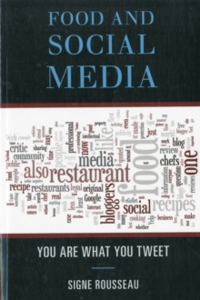 Food and Social Media : You Are What You Tweet, Paperback / softback Book