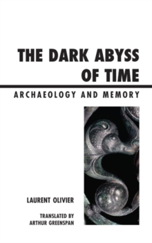 The Dark Abyss of Time : Archaeology and Memory, Paperback / softback Book