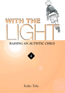 With the Light... Vol. 4 : Raising an Autistic Child, Paperback / softback Book