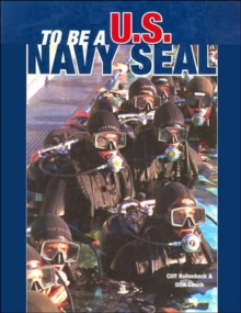 To be a U. S. Navy Seal, Paperback / softback Book