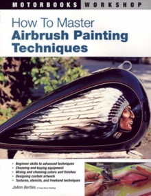 How to Master Airbrush Painting Techniques, Paperback Book