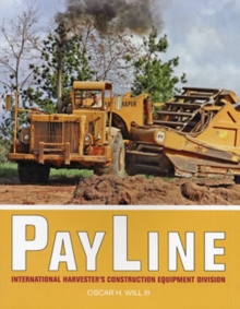 Payline : International Harvester's Construction Equipment Division, Paperback Book