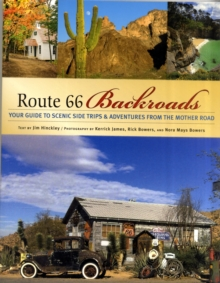 Route 66 Backroads : Your Guide to Scenic Side Trips & Adventures from the Mother Road, Paperback Book