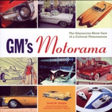 GM's Motorama : The Glamourous Show Cars of a Cultural Phenomenon, Hardback Book
