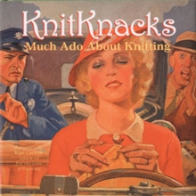 Knitknacks : Much Ado About Knitting, Hardback Book