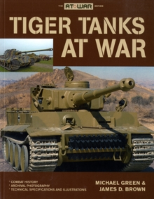 Tiger Tanks at War, Paperback Book