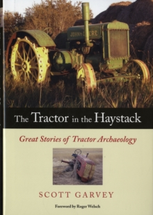 The Tractor in the Haystack : Great Stories of Tractor Archaeology, Hardback Book