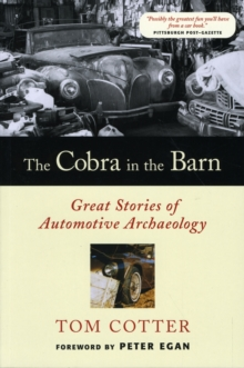 The Cobra in the Barn : Great Stories of Automotive Archaeology, Paperback / softback Book