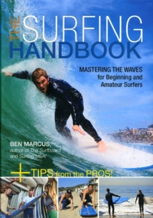 The Surfing Handbook : Mastering the Waves for Beginning and Amateur Surfers, Paperback / softback Book