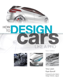 How to Design Cars Like a Pro, Paperback Book