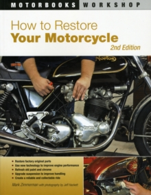 How to Restore Your Motorcycle : Second Edition, Paperback Book